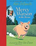 Mercy Watson to the Rescue 1 Reprint Edition by DiCamillo, Kate published by Candlewick (2009)