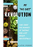"My ""No Diet"" Revolution"