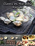 recipe for q - Clams on the BBQ Recipe