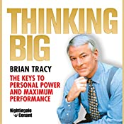 Thinking Big: The Keys to Personal Power and Maximum Performance | Brian Tracy