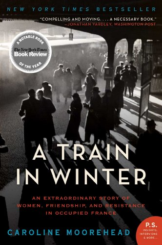 A Train in Winter: An Extraordinary Story of Women, Friendship, and Resistance in Occupied France (The Resistance Trilogy Book 1) cover
