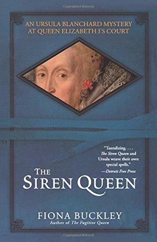 Read Online The Siren Queen (An Ursula Blanchard Mystery at Queen Elizabeth I's Court) PDF