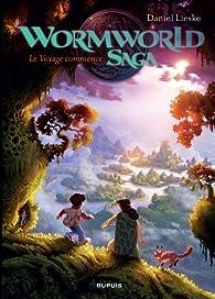 Wormworld Saga, tome 1 : Le voyage commence par Daniel Lieske