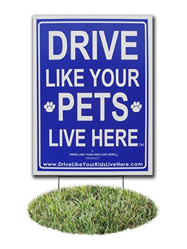 Drive Like Your Pets Live Here Yard Sign, Drive Slow/Pets At Play Reminder