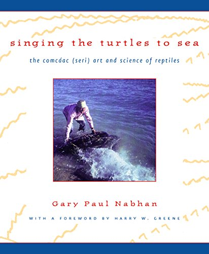Download Singing the Turtles to Sea: The Comcáac (Seri) Art and Science of Reptiles ebook