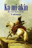 download ebook ka-mi-akin,  the last hero  of the yakimas (1917) pdf epub