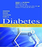 American Dietetic Association Guide to Diabetes Medical Nutrition Therapy and Education 9780880913331