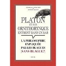 Platon et son ornithorynque entrent dans un bar...: Philosophie expliquée par les blagues