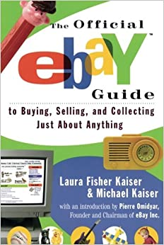 The Official eBay Guide: To Buying, Selling and Collecting Just About Everything