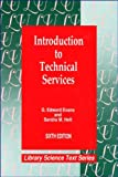 Introduction to Technical Services, Evans, G. Edward and Heft, Sandra M., 0872879666
