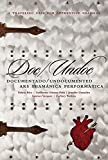 Doc/Undoc: Documentado/Undocumented Ars Shamánica Performática