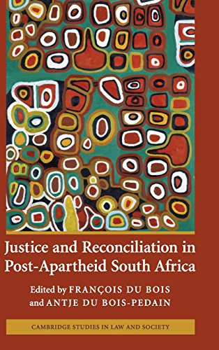 Justice and Reconciliation in Post-Apartheid South Africa (Cambridge Studies in Law and Society)