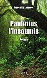 Paulinius l'insoumis par Lancréot