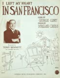 img - for I Left My Heart in San Francisco book / textbook / text book