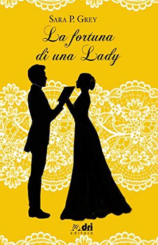 La Fortuna di una Lady (DriEditore Historical Romance) (Italian Edition)