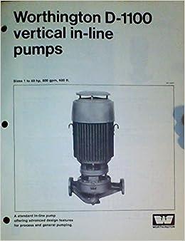 Worthington D-1100 Vertical In-line Pumps: Worthington