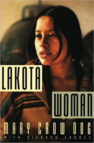 Lakota Woman: Crow Dog, Mary, Erdoes, Richard: 9780802145420: Amazon.com:  Books