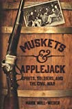 img - for Muskets and Applejack: Spirits, Soldiers, and the Civil War book / textbook / text book