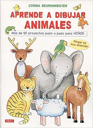 Aprende A Dibujar Animales Mas De 50 Proyectos Paso A Paso Para