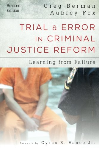 Trial And Error In Criminal Justice Reform: Learning From Failure (Urban Institute Press)
