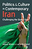 Politics and Culture in Contemporary Iran : Challenging the Status Quo, Milani, Abbas and Diamond, Larry, 1626371474