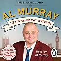 Let's Re-Great Britain Audiobook by Al Murray Narrated by Al Murray