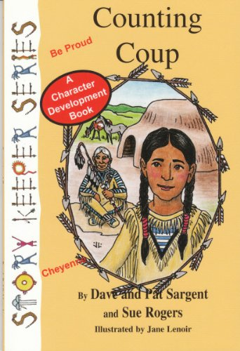 Counting Coup (Cheyenne): Be Proud (Story Keepers, Set I) 1st edition by Sargent, Dave; Sargent, Pat; Rogers, Sue published by Ozark Pubns School & Library Binding