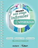 Réussir son stage infirmier - Néphrologie
