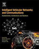 Intelligent Vehicular Networks and Communications: Fundamentals, Architectures and Solutions