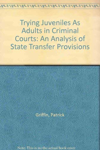 Trying Juveniles As Adults in Criminal Courts: An Analysis of State Transfer Provisions