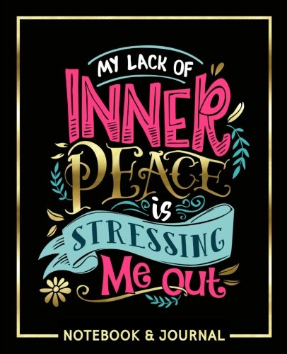My Lack of Inner Peace is Stressing Me Out: Notebook & Journal: White, Pink, Teal & Gold Modern Calligraphy & Lettering Art Premium Cover Design ... & Organization for Students ()
