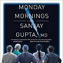 Monday Mornings: A Novel Audiobook by Sanjay Gupta Narrated by Christian Rummel
