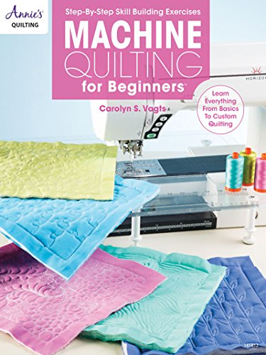 - Machine Quilting for Beginners (Annie's Quilting)