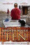 The Broken Rules of Ten: Tenzing Norbu's First Mystery (A Tenzing Norbu Mystery series)