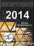 Archipendium 2014 Desk Calendar: 365 Days Full of Architecture
