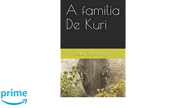 A familia De Kuri (Spanish Edition): Skale Saverhagem: 9781521733158: Amazon.com: Books