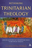 Rethinking Trinitarian Theology : Disputed Questions and Contemporary Issues in Trinitarian Theology, Wozniak, Robert J., 0567603814