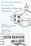 img - for The Charter School Experiment: Expectations, Evidence, and Implications book / textbook / text book