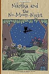Nikolka and The No-Moon-Night (Volume 1) Paperback