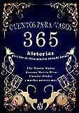 CUENTOS PARA VAGOS: 365 historias para leer en cinco minutos antes de irse a dormir (Spanish Edition)