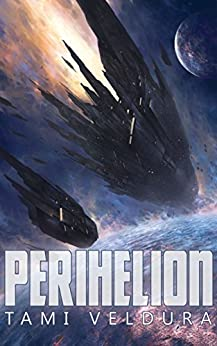 Perihelion (Queenships Book 1) by [Veldura, Tami]