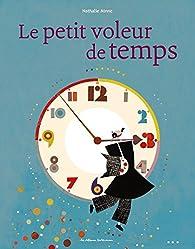 Le Petit Voleur de Temps par Nathalie Minne