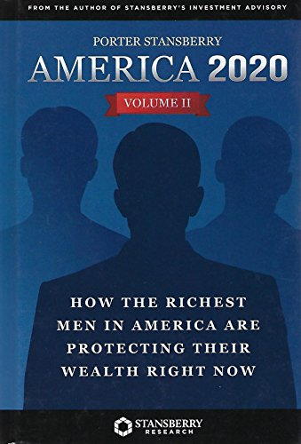 America 2020, Vol. 2: How the Richest Men in America Are Protecting Their Wealth Right Now