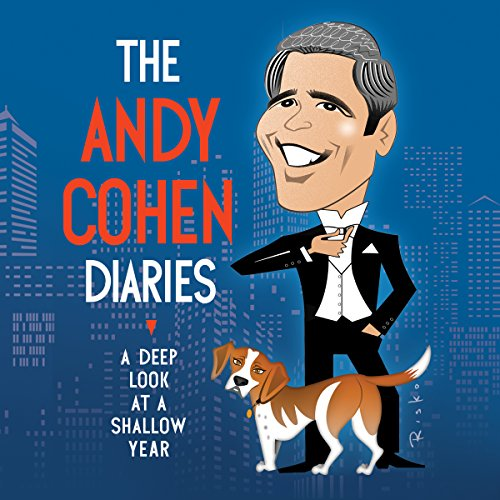 The Andy Cohen Diaries: A Deep Look at a Shallow Year Audiobook [Free Download by Trial] thumbnail