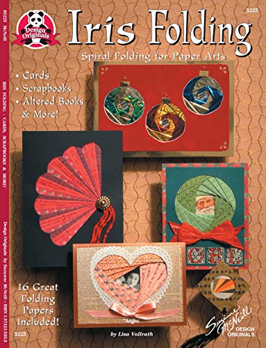 Iris Folding: Spiral Folding for Paper Arts - Cards, Scrapbooks, Altered Books & More (Design Originals)
