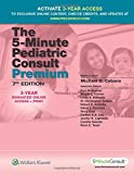 img - for The 5-Minute Pediatric Consult Premium: 3-YEAR Enhanced Online Access + Print (The 5-Minute Consult Series) book / textbook / text book