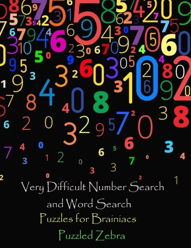 Very Difficult Number Search and Word Search Puzzles for Brainiacs [Zebra, Puzzled] (Tapa Blanda)