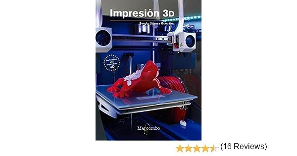 Impresión 3D: 1: Amazon.es: GÓMEZ GONZÁLEZ, SERGIO: Libros