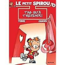 Spirou (Le Petit) 08  T'as qu'  à t'retenir !