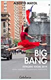 Big bang. Estallido social 2019. Modelo derrumbado - sociedad rota - pol鉚tica in煤til (Spanish Edition)